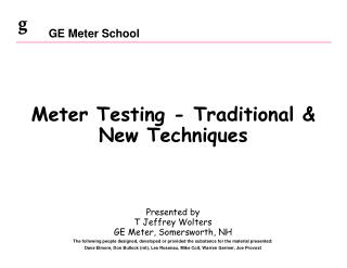 Meter Testing - Traditional  New Techniques