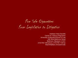 Fire Safe Cigarettes From Legislation to Litigation
