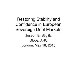 Restoring Stability and Confidence in European Sovereign Debt Markets