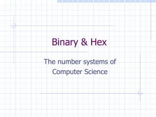 Binary & Hex