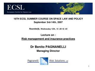 16TH ECSL SUMMER COURSE ON SPACE LAW AND POLICY September 3rd-14th, 2007