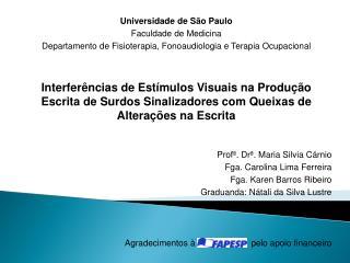 Universidade de São Paulo Faculdade de Medicina