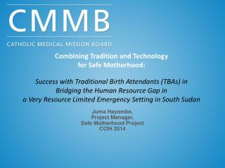 Combining Tradition and Technology  for Safe Motherhood: