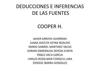 DEDUCCIONES E INFERENCIAS  DE LAS FUENTES COOPER H.