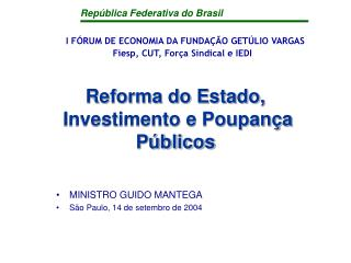 Reforma do Estado,   Investimento e Poupança Públicos