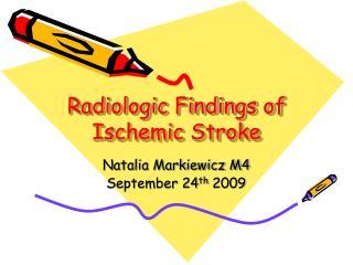 Radiologic Findings of Ischemic Stroke