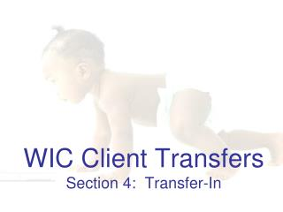 WIC Client Transfers Section 4:  Transfer-In