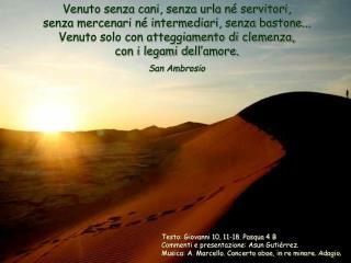 Testo: Giovanni 10, 11-18. Pasqua 4 B Commenti e presentazione: Asun Gutiérrez.