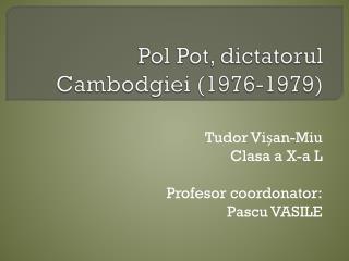 Pol Pot, dictatorul Cambodgiei (1976-1979)