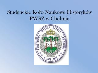 Studenckie Koło Naukowe Historyków PWSZ w Chełmie