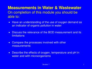 Measurements in Water & Wastewater On completion of this module you should be able to: