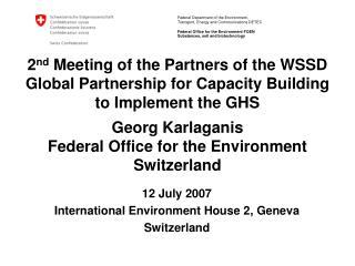 12 July 2007 International Environment House 2, Geneva Switzerland