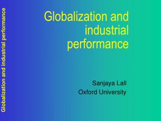 Globalization and  industrial performance