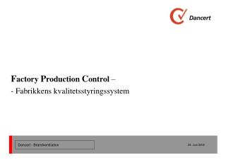 F actory  P roduction  C ontrol  – - Fabrikkens kvalitetsstyringssystem