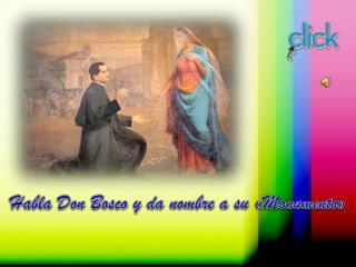Habla Don Bosco y da nombre a su «Monumento»