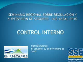 SEMINARIO REGIONAL SOBRE REGULACIÓN Y SUPERVISIÓN DE SEGUROS - IAIS-ASSAL-2010