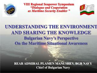 REAR ADMIRAL PLAMEN MANUSHEV, BGR NAVY Chief of Bulgarian Navy