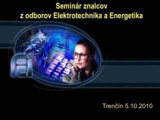 Seminár znalcov z odborov Elektrotechnika a Energetika