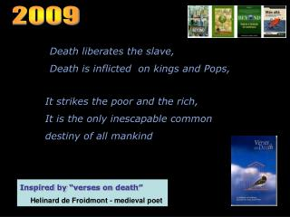 Death liberates the slave, Death is inflicted  on kings and Pops,