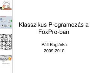 Klasszikus Programoz ás a  FoxPro -ban