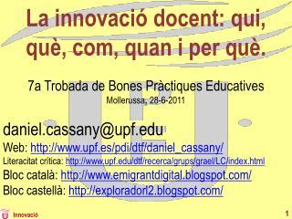 La innovació docent: qui, què, com, quan i per què.