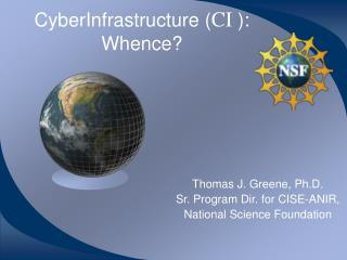 CyberInfrastructure ( CI  ): Whence?