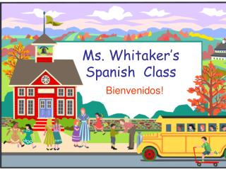 Ms. Whitaker�s Spanish  Class