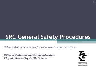 SRC General Safety Procedures