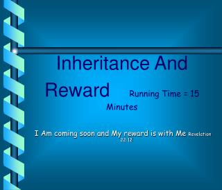 Inheritance And Reward Running Time = 15 Minutes