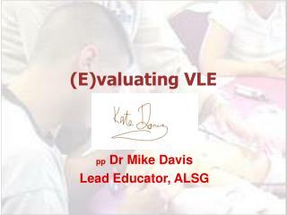 (E)valuating VLE