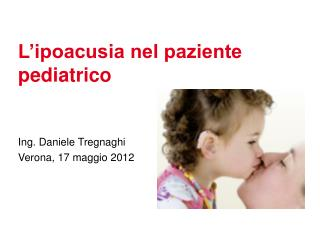 L'ipoacusia nel paziente pediatrico