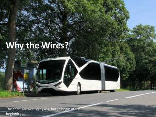 Why the Wires?