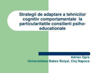Adrian Opre Universitatea Babes Bolyai, Cluj Napoca