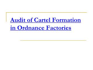 Audit of Cartel Formation in Ordnance Factories