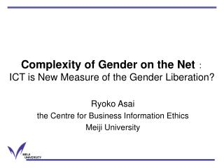 Complexity of Gender on the Net : ICT is New Measure of the Gender Liberation