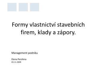 Formy vlastnictv� stavebn�ch firem, klady a z�pory.
