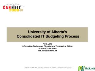 University of Alberta's  Consolidated IT Budgeting Process Rob Lake