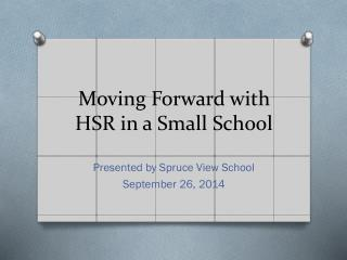 Moving Forward with HSR in a Small School