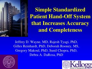 Simple Standardized Patient Hand-Off System that Increases Accuracy and Completeness