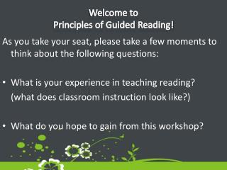 Welcome to  Principles of Guided Reading!