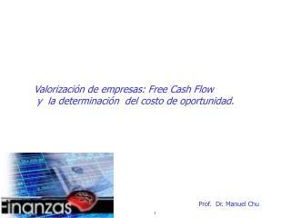 Valorizaci n de empresas: Free Cash Flow    y  la determinaci n  del costo de oportunidad.