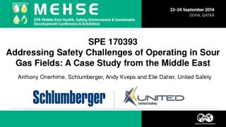 Anthony Onerhime, Schlumberger, Andy Kveps and Elie Daher, United Safety