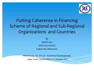 Putting Coherence in Financing Scheme of Regional and Sub-Regional Organizations  and Countries