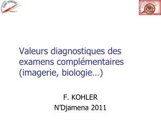 Valeurs diagnostiques des examens complémentaires (imagerie, biologie…)