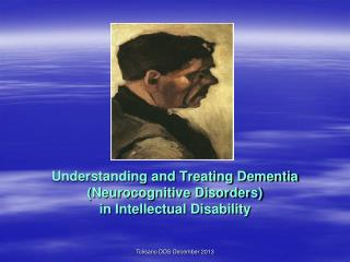 Understanding and Treating Dementia (Neurocognitive Disorders) in Intellectual Disability