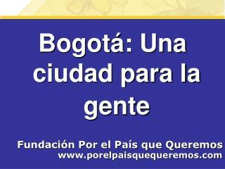 Bogotá: Una ciudad para la gente