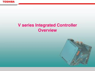 V series Integrated Controller Overview