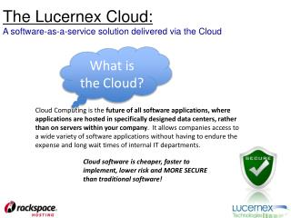 The  Lucernex Cloud: A software-as-a-service solution delivered via the Cloud