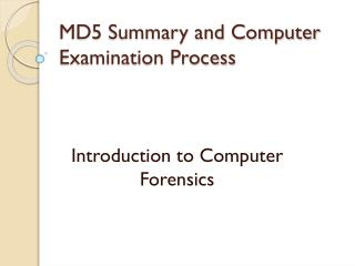 MD5 Summary and Computer Examination Process