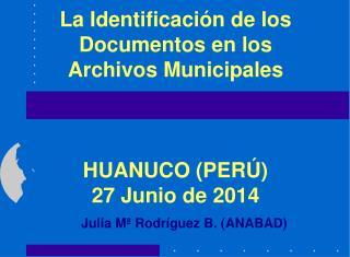 La Identificación de los Documentos en los Archivos Municipales HUANUCO (PERÚ)